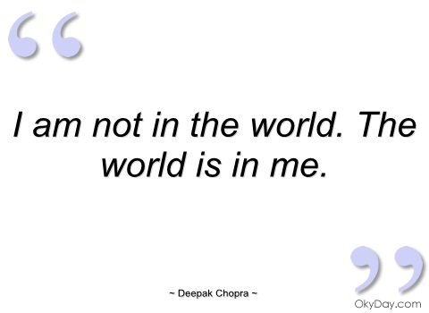 am-not-in-the-world-deepak-chopra